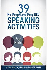 39 No-Prep/Low-Prep ESL Speaking Activities: For Kids (7+) Kindle Edition