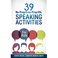 39 No-Prep/Low-Prep ESL Speaking Activities: For Kids (7+) (English Edition)