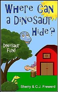 Where Can a Dinosaur Hide?: Dinosaur Fun