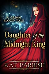 Daughter of the Midnight King: A Grimm Blood Tale (The Shadow Palace Book 2) Kindle Edition