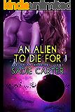 An Alien To Die For (Zerconian Warriors Book 10)