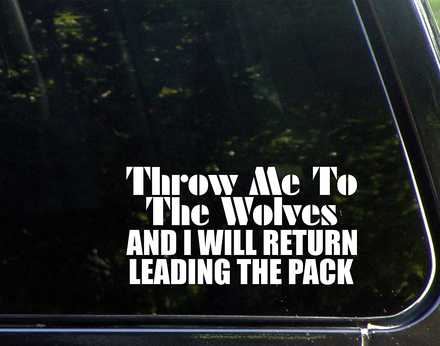"Diamond Graphics Throw Me to The Wolves and I Will Return Leading The Pack (7-1/4"" X 3-3/4"") Die Cut Decal Bumper Sticker for Windows, Cars, Trucks, Laptops, Etc."