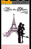 Love in Bloom: A Destination of Heart Romance Book 3