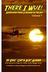 There I Wuz!: Adventures From 3 Decades in the Sky Kindle Edition