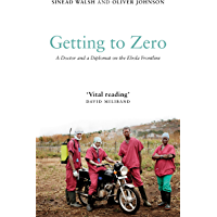 Getting to Zero: A Doctor and a Diplomat on the Ebola Frontline (English Edition)
