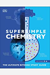 Super Simple Chemistry: The Ultimate Bitesize Study Guide (SuperSimple) Kindle Edition