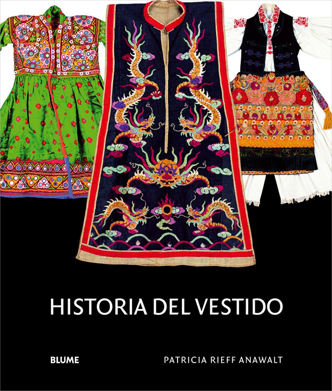 Historia del vestido (Spanish Edition): Patricia Reiff Anawalt: 9788498012996: Amazon.com: Books