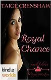 The Royals of Monterra: Royal Chance (Kindle Worlds Novella)