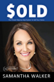 SOLD: A Proven Step-By-Step System  To Sell Your Home