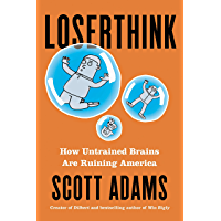 Loserthink: How Untrained Brains Are Ruining America
