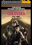 Thomas Passe-Mondes : Colossea: Tome 3 - Saga Fantasy