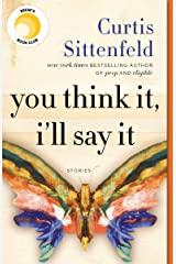 You Think It, I'll Say It: Stories Kindle Edition