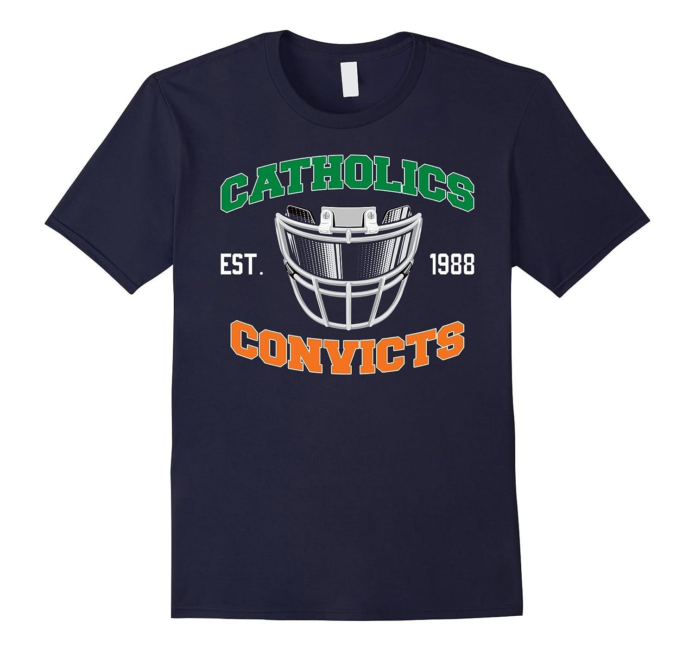 Catholics vs Convicts T Shirt - Football Fan Gift Shirt-FL