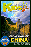 A Smart Kids Guide To GREAT WALL OF CHINA: A World Of Learning At Your Fingertips (English Edition)