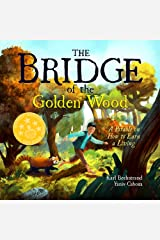The Bridge of the Golden Wood: A Parable on How to Earn a Living (Careers for kids Book 3) Kindle Edition