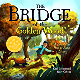 The Bridge of the Golden Wood: A Parable on How to Earn a Living (English Edition)