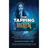 The Tapping Manual: The Complete Guide to Using EFT (Emotional Freedom Techniques) for Common Issues – Including Anxiety, Dep