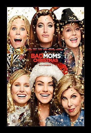 Bad Moms Christmas Poster.Amazon Com A Bad Moms Christmas 11x17 Framed Movie Poster