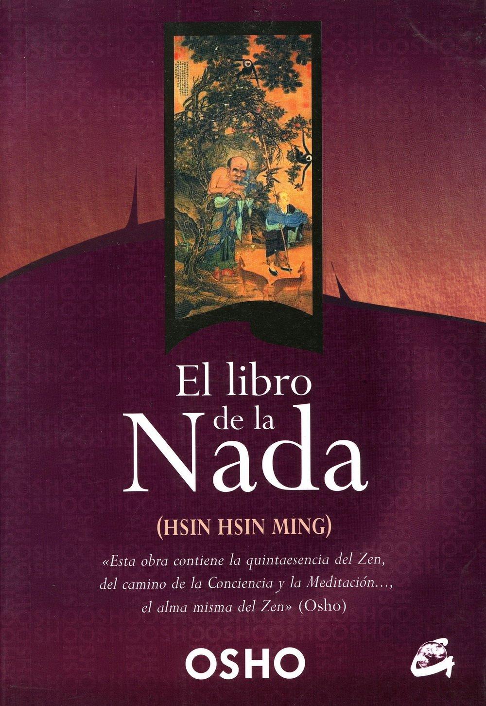 El Libro De La Nada (Perenne) Tapa blanda – 18 sep 2012 Osho Fernando Swami Deva Vicente Swami Samarpán Gaia Ediciones
