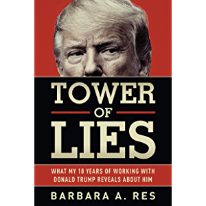 Tower of Lies: What My Eighteen Years of Working With Donald Trump Reveals About Him