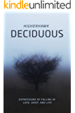 Deciduous: Expressions of Falling in Love, Grief, and Life