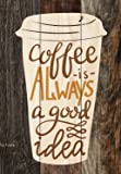 Coffee Is Always A Good Idea Distressed Tri-Colored 7 x 5 Small Wood Plank Design Plaque Sign