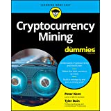 Peter Kent - Cryptocurrency Mining for Dummies, Paperback - gold-tv-online.ro