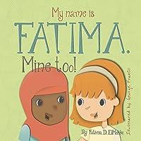 My name is Fatima. Mine too!