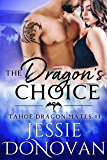 The Dragon's Choice (Tahoe Dragon Mates Book 1)