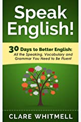 Speak English!: 30 Days to Better English Kindle Edition
