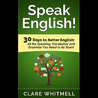 Speak English!: 30 Days to Better English (English Edition)