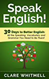 Speak English!: 30 Days to Better English