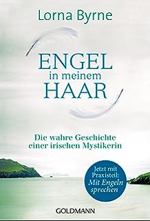Engel in meinem Haar: Die wahre Geschichte einer irischen Mystikerin (German Edition)