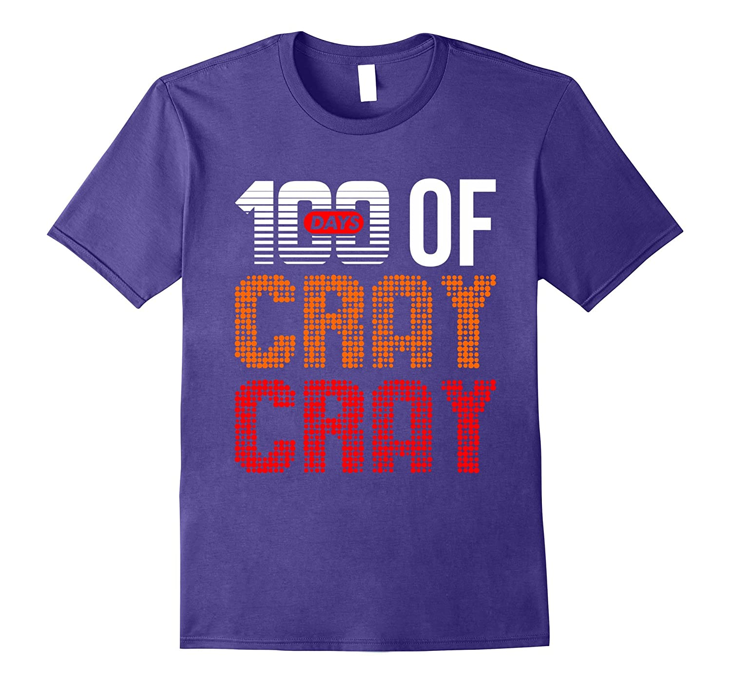 100 Days Of Cray Cray 100th Day School Kids Teacher Shirt-RT