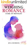 Weighing Romance: Dark Of Midnight