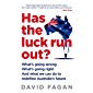 Has the Luck Run Out?: What we can do to redefine Australia's future