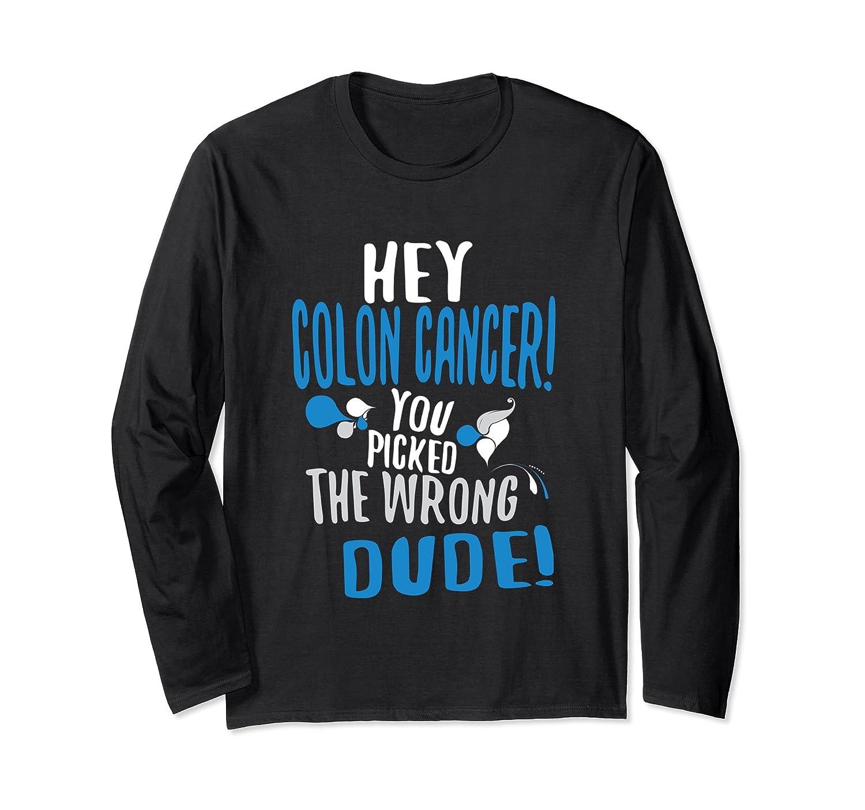 Funny Colon Cancer Long Sleeve Shirt Awareness Wrong Dude Alottee Gift Alottee