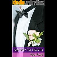 NO SOY TU NOVIO (Spanish Edition)
