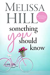 Something You Should Know (Melissa Hill Collection Book 4) Kindle Edition