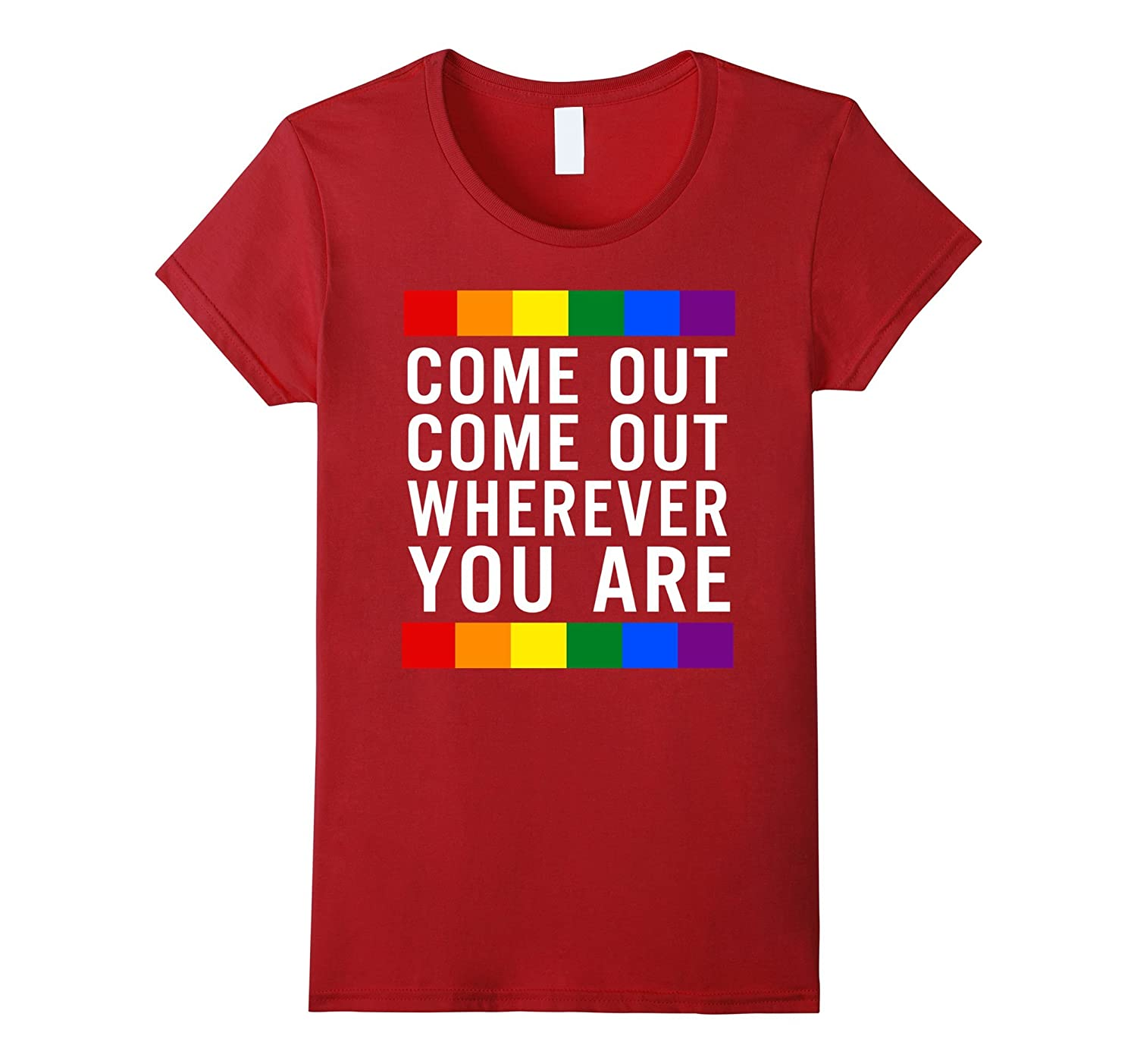 Come Out Wherever You Are T-shirt – LGBT Love T Shirts