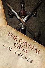 The Crystal Crux: Betrayal Kindle Edition
