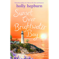 Sunset over Brightwater Bay: Part four in the sparkling new series by Holly Hepburn! (English Edition)
