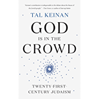 God Is in the Crowd: Twenty-First-Century Judaism