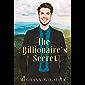 The Billionaire's Secret: A Christian Romance