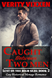 Caught Between Two Men: Gay Historical Menage Romance (Lust On The High Seas Book 2)