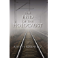 The End of the Holocaust (English Edition)