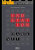 ENDSTATION DARKNET (German Edition)