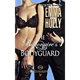 The Billionaire's Bodyguard (The Billionaires Book 4)
