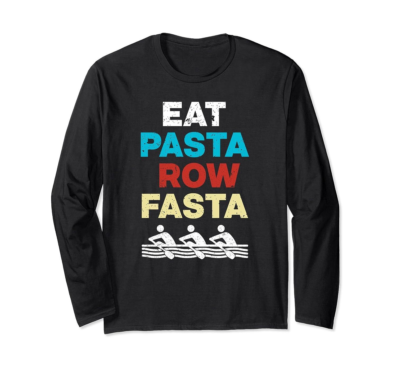 'Eat Pasta Row Fasta' Cool Rowing Gift Shirt-ln