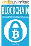 Blockchain: Understand Blockchain in a Day: A Comprehensive Introduction to the Basics of Blockchain & Cryptocurrencies (Blockchain, Cryptocurrencies, ... Smart Contracts) (English Edition)
